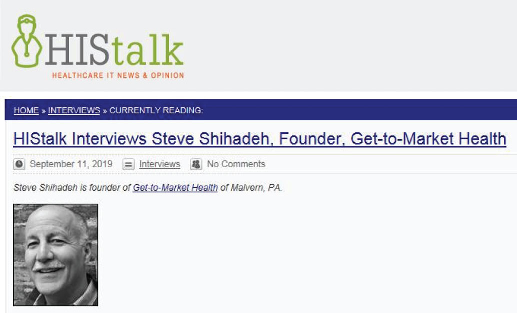HIStalk Interviews Steve Shihadeh, Founder, Get-to-Market Health